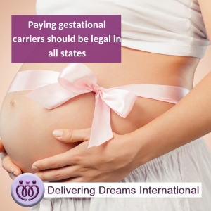 Paying gestational carriers should be legal in all states