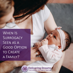 When Is Surrogacy Seen as a Good Option to Create a Family?