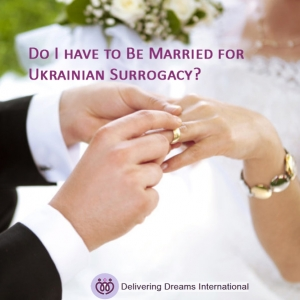 UkrainianSurrogacy: Do I need to be married?