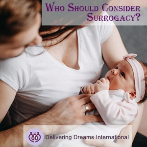 Who Should Consider Surrogacy as an Opportunity to Have Children?