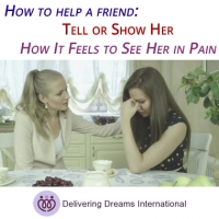 What You SHOULD Do #2 Tell or Show Her How It Feels to See Her in Pain