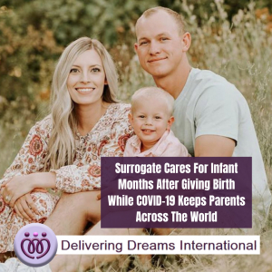 Surrogate Cares For Infant Months After Giving Birth While COVID-19 Keeps Parents Across The World